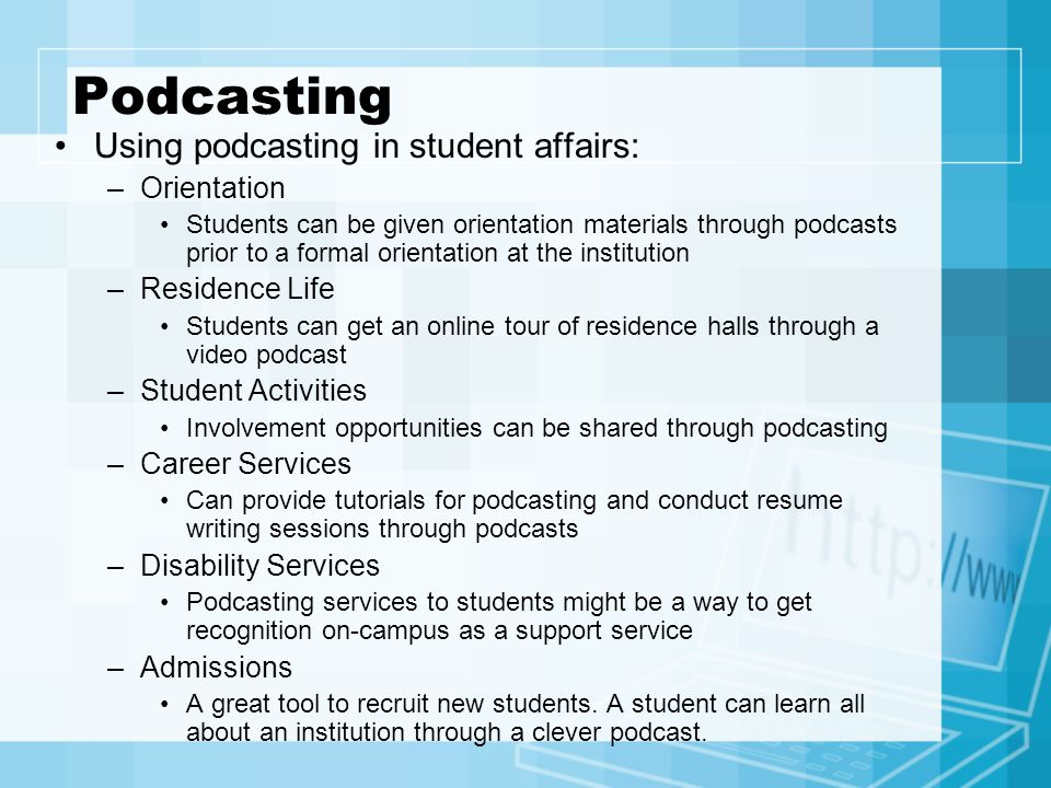 Podcasting Using podcasting in student affairs: Orientation