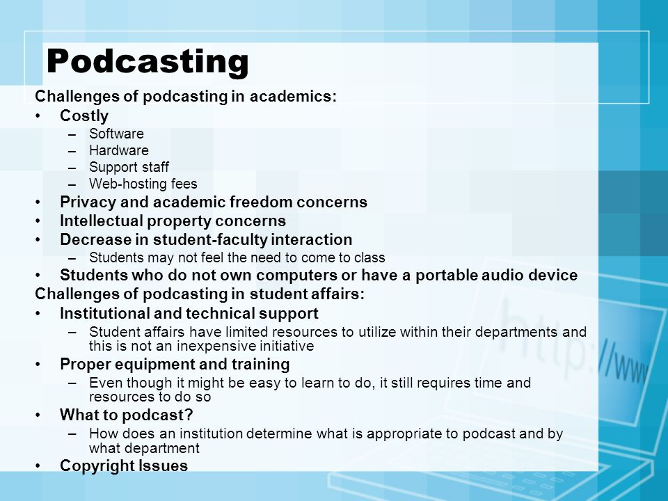 Podcasting Challenges of podcasting in academics: Costly
