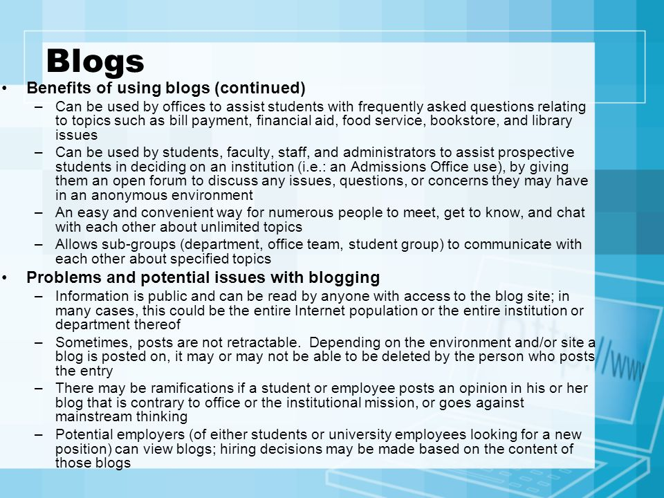 Blogs Benefits of using blogs (continued)