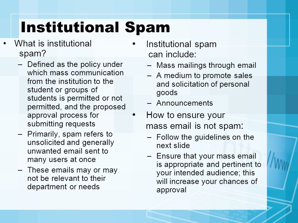 Institutional Spam Institutional spam can include:
