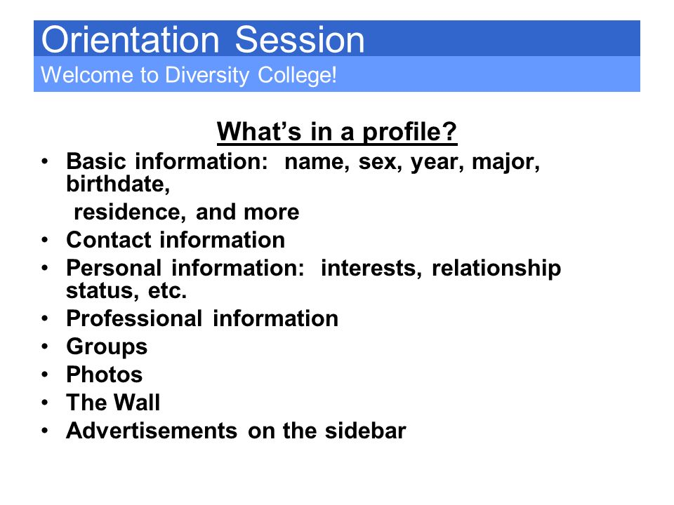 Orientation Session What's in a profile