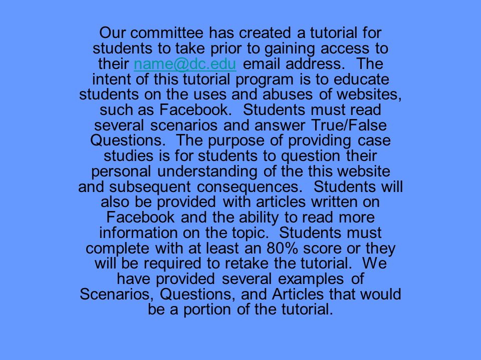 Our committee has created a tutorial for students to take prior to gaining access to their  address.