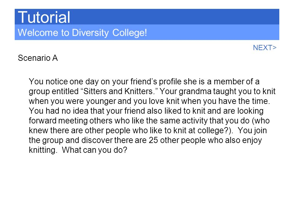 Tutorial Welcome to Diversity College! Scenario A