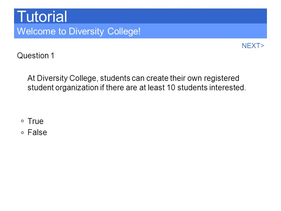 Tutorial Welcome to Diversity College! Question 1