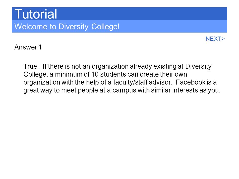 Tutorial Welcome to Diversity College! Answer 1