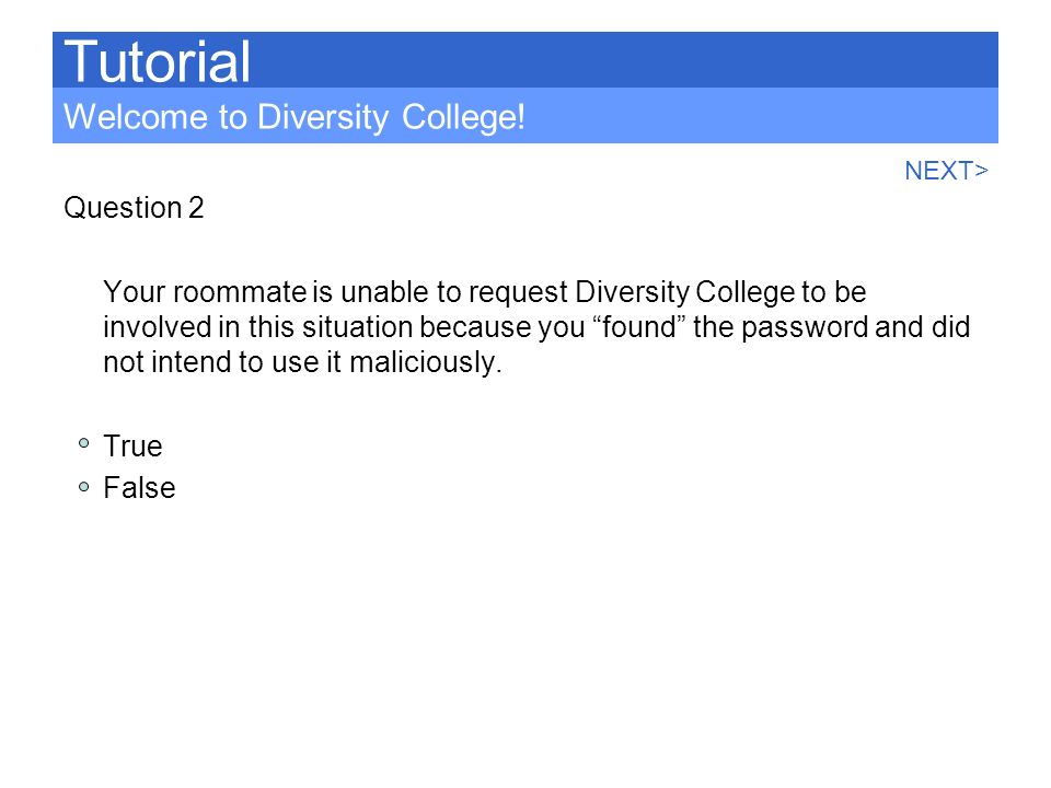 Tutorial Welcome to Diversity College! Question 2