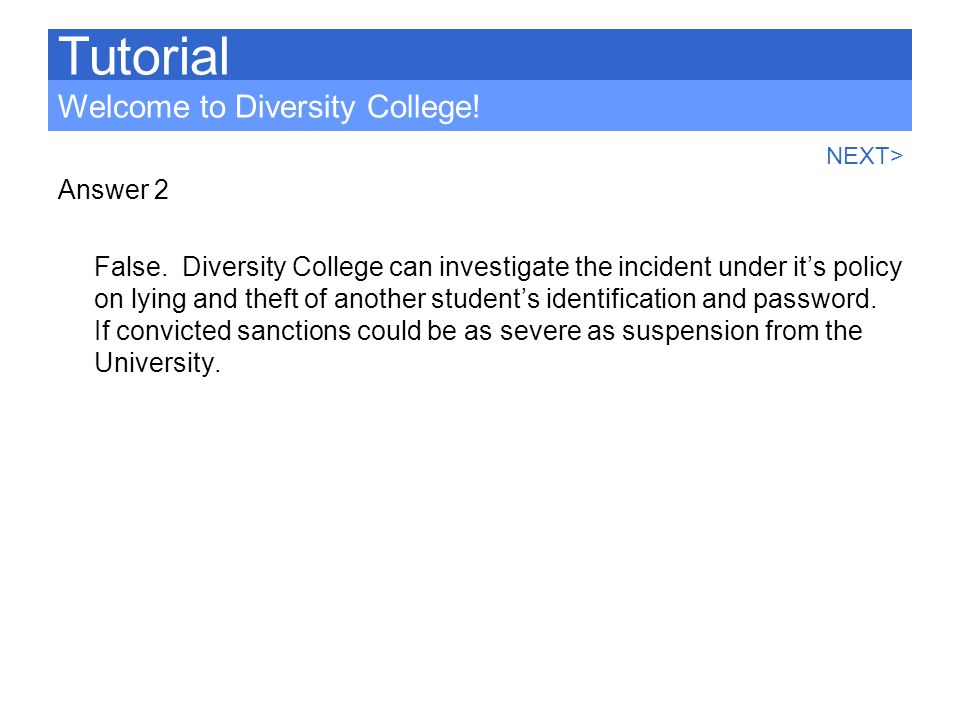 Tutorial Welcome to Diversity College! Answer 2