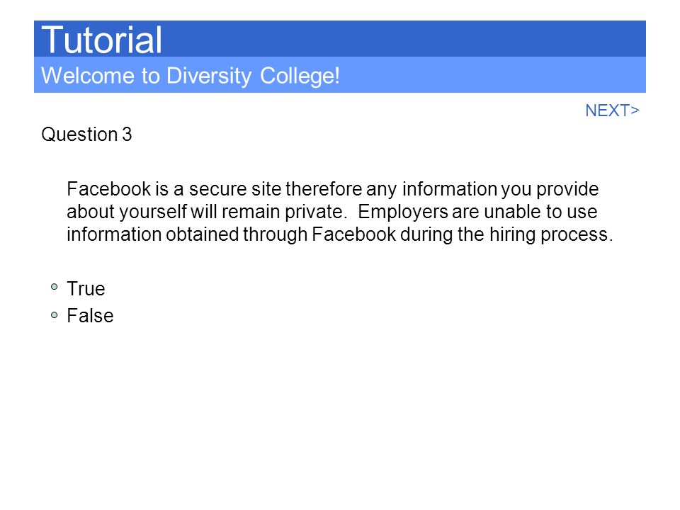 Tutorial Welcome to Diversity College! Question 3