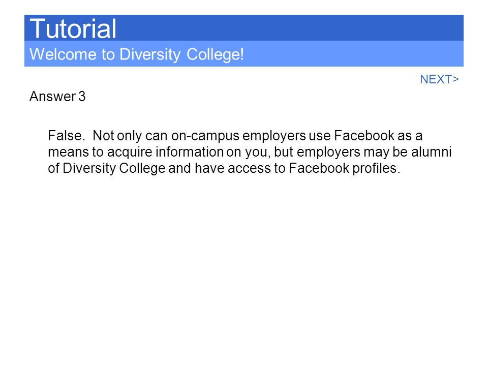 Tutorial Welcome to Diversity College! Answer 3