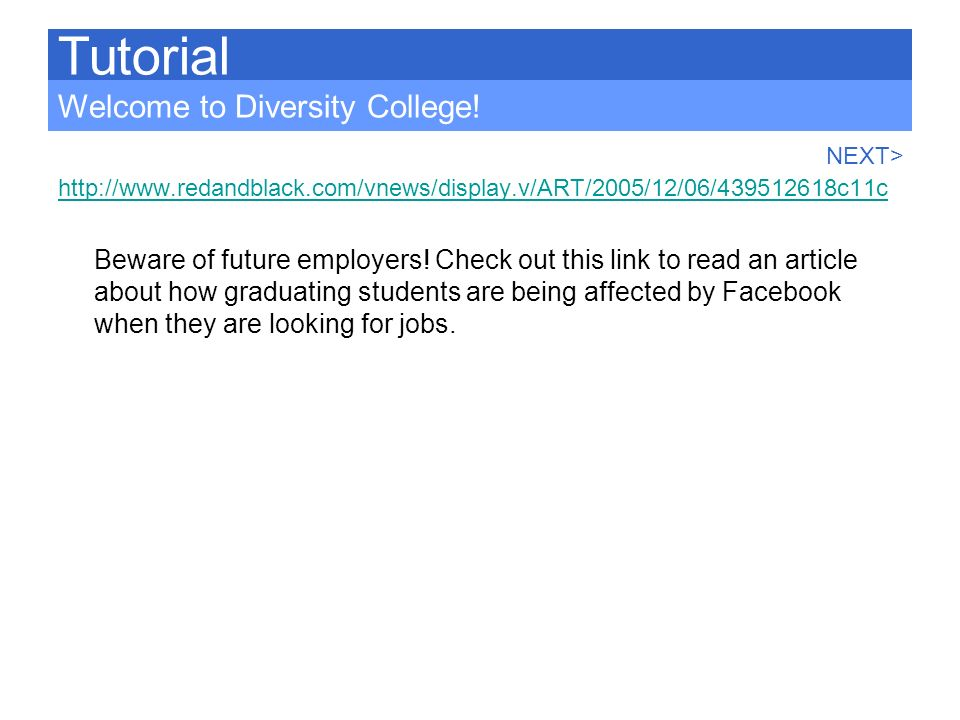 Tutorial Welcome to Diversity College! NEXT>