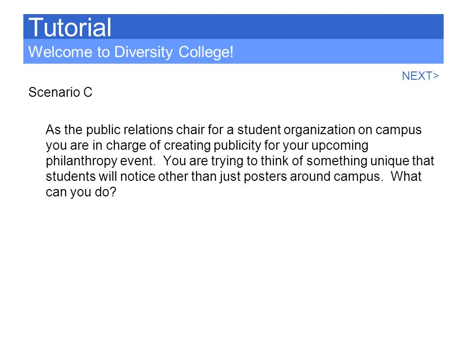 Tutorial Welcome to Diversity College! Scenario C