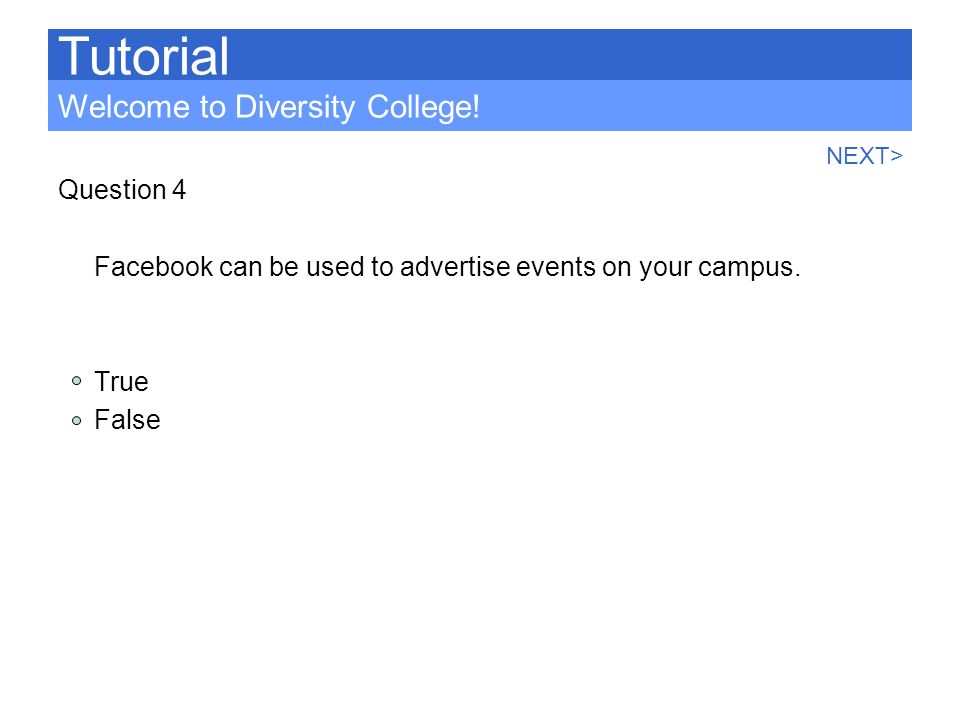 Tutorial Welcome to Diversity College! Question 4