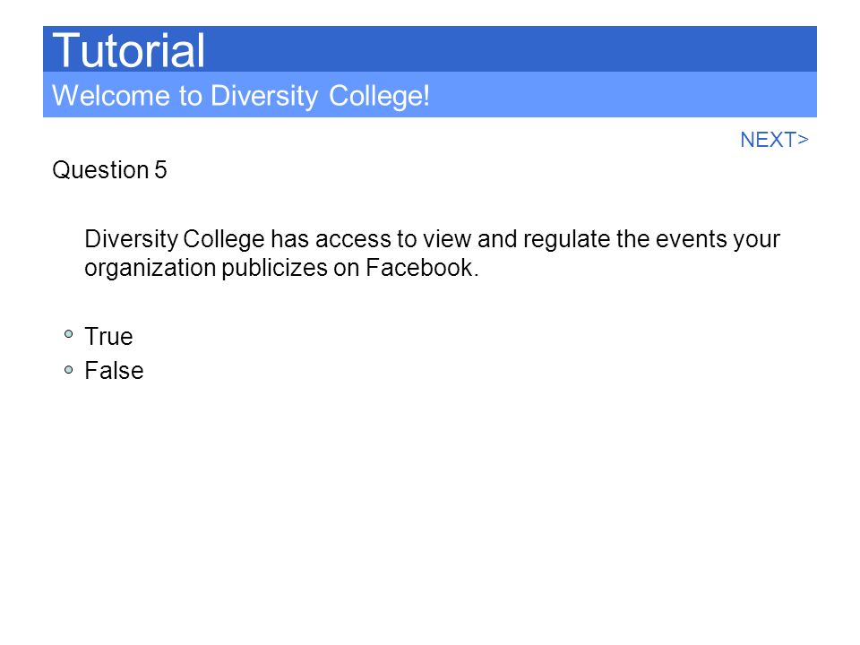 Tutorial Welcome to Diversity College! Question 5