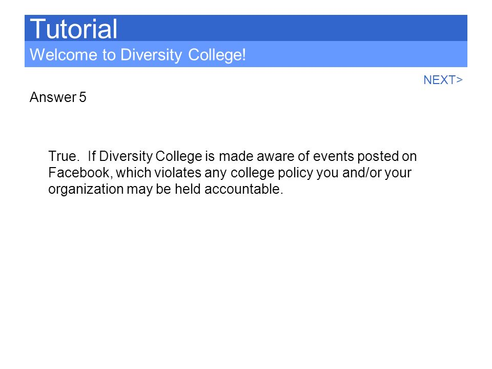Tutorial Welcome to Diversity College! Answer 5