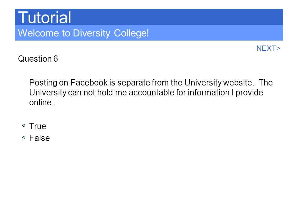 Tutorial Welcome to Diversity College! Question 6