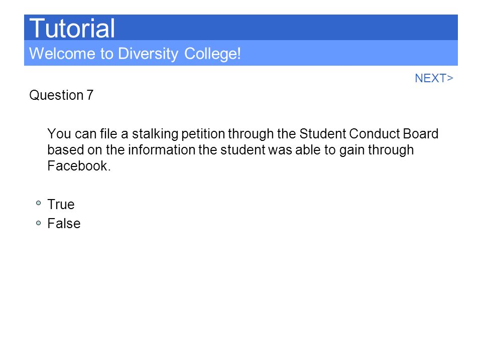 Tutorial Welcome to Diversity College! Question 7