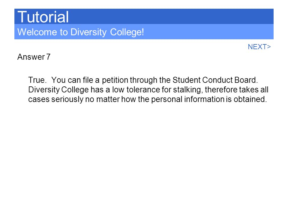 Tutorial Welcome to Diversity College! Answer 7