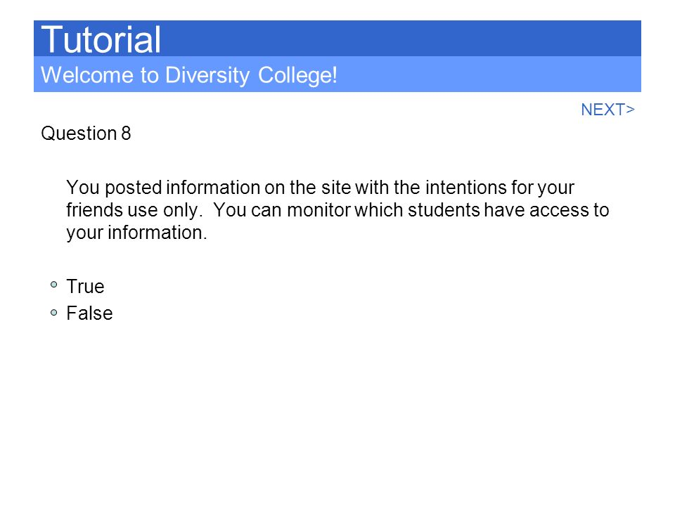 Tutorial Welcome to Diversity College! Question 8