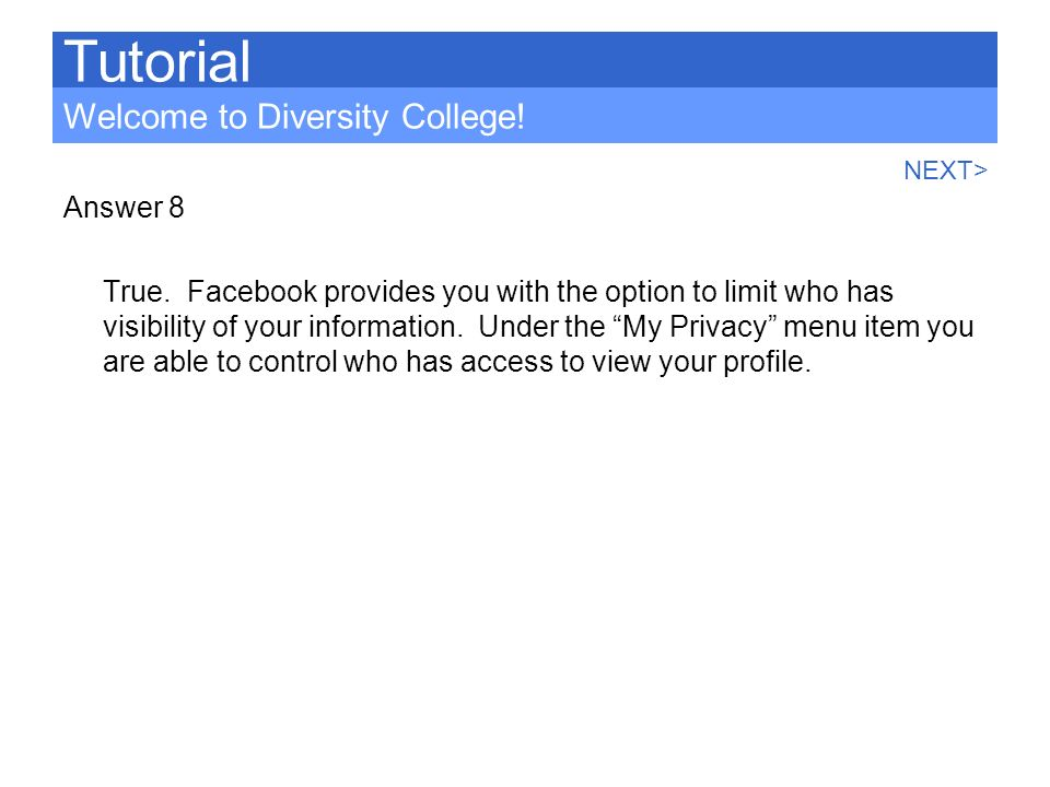 Tutorial Welcome to Diversity College! Answer 8