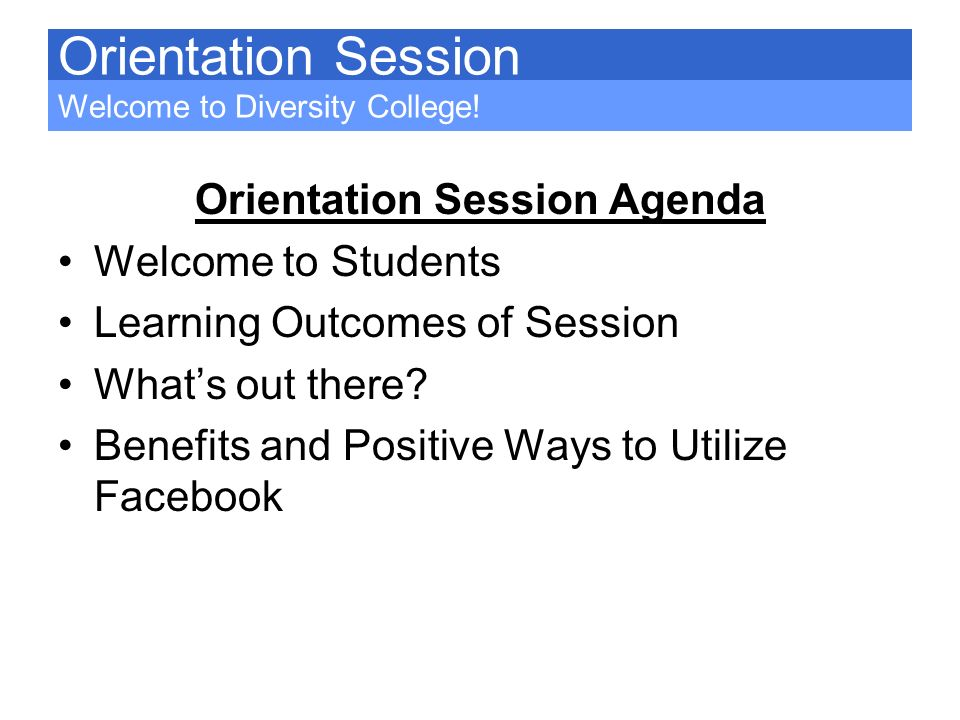 Orientation Session Agenda