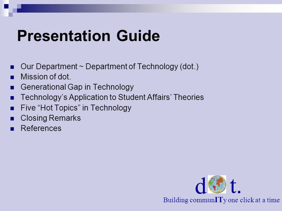 Presentation Guide Our Department ~ Department of Technology (dot.) Mission of dot. Generational Gap in Technology.