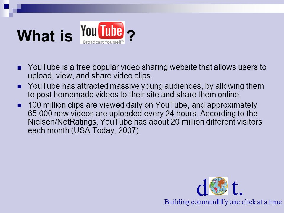 What is YouTube is a free popular video sharing website that allows users to upload, view, and share video clips.
