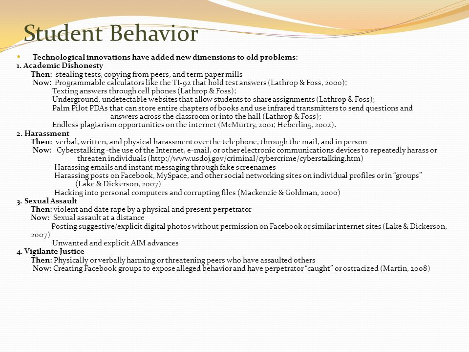 Student Behavior Technological innovations have added new dimensions to old problems: 1. Academic Dishonesty.