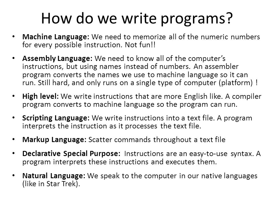 how to write a computer code Steps to design your job is to take that output definition and decide how to make a computer produce the output writing the code.