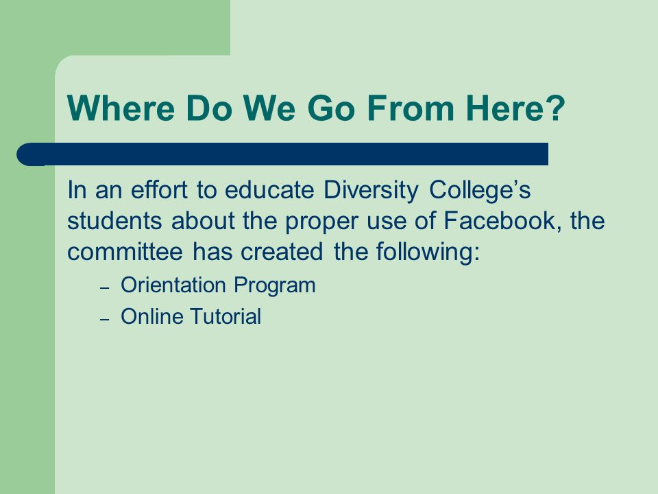 Where Do We Go From Here In an effort to educate Diversity College's