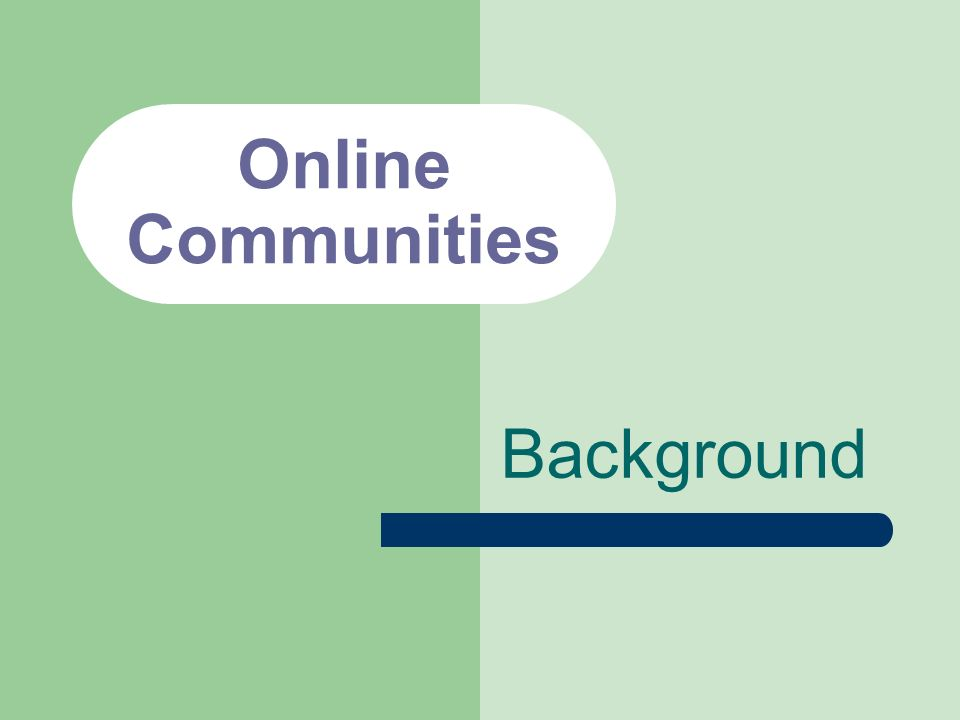 Online Communities Background