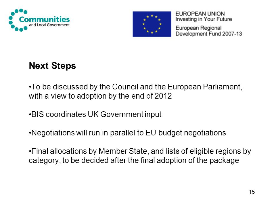Next Steps To be discussed by the Council and the European Parliament, with a view to adoption by the end of