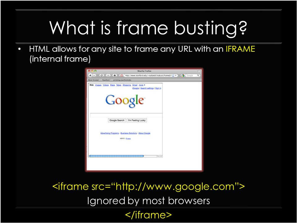What is frame busting <iframe src= http://www.google.com >