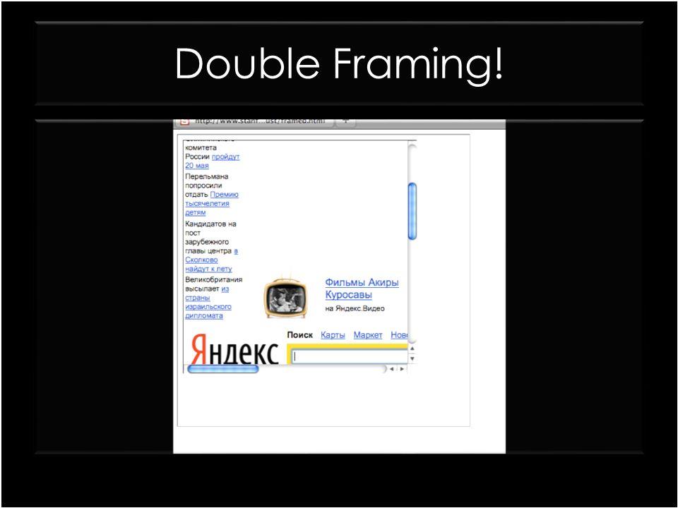 Double Framing! framed1.html <iframe src= fframed2.html >