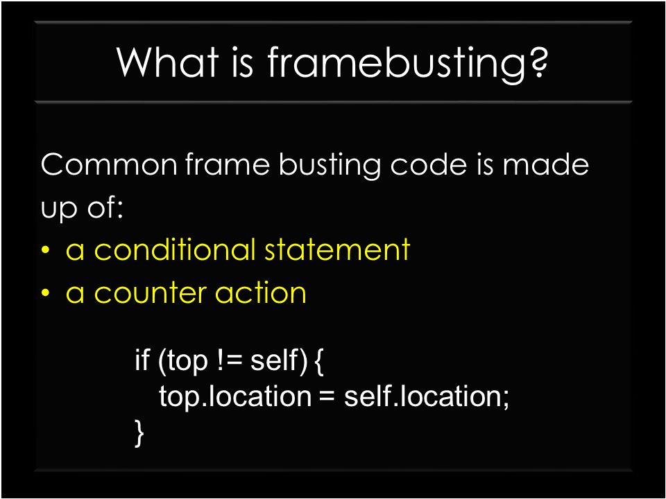 What is framebusting Common frame busting code is made up of:
