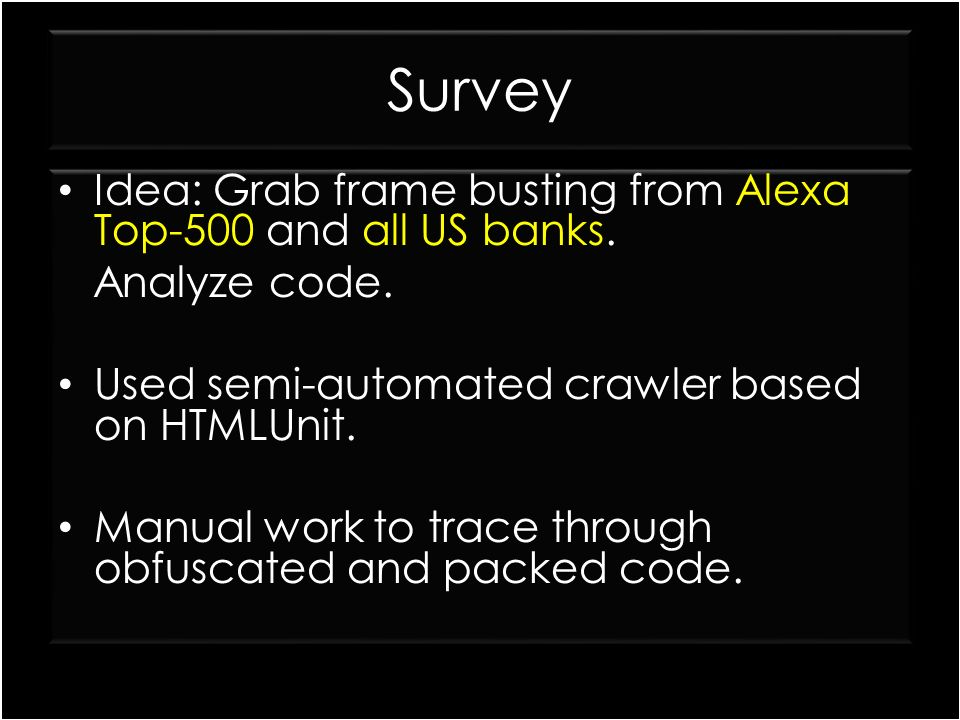 Survey Idea: Grab frame busting from Alexa Top-500 and all US banks.