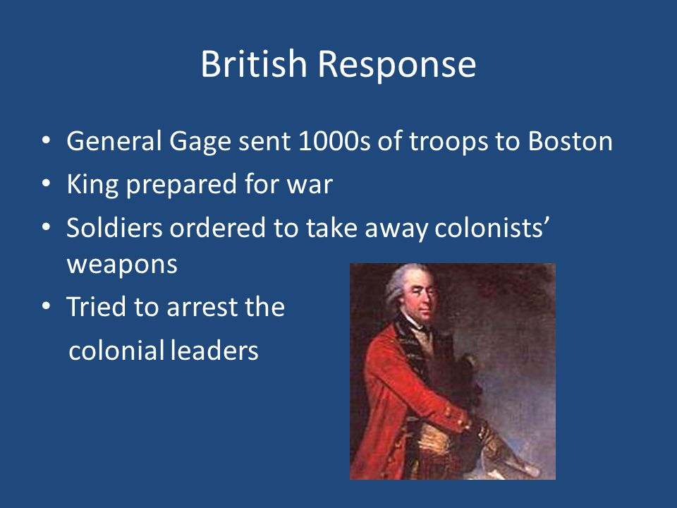 British Response General Gage sent 1000s of troops to Boston