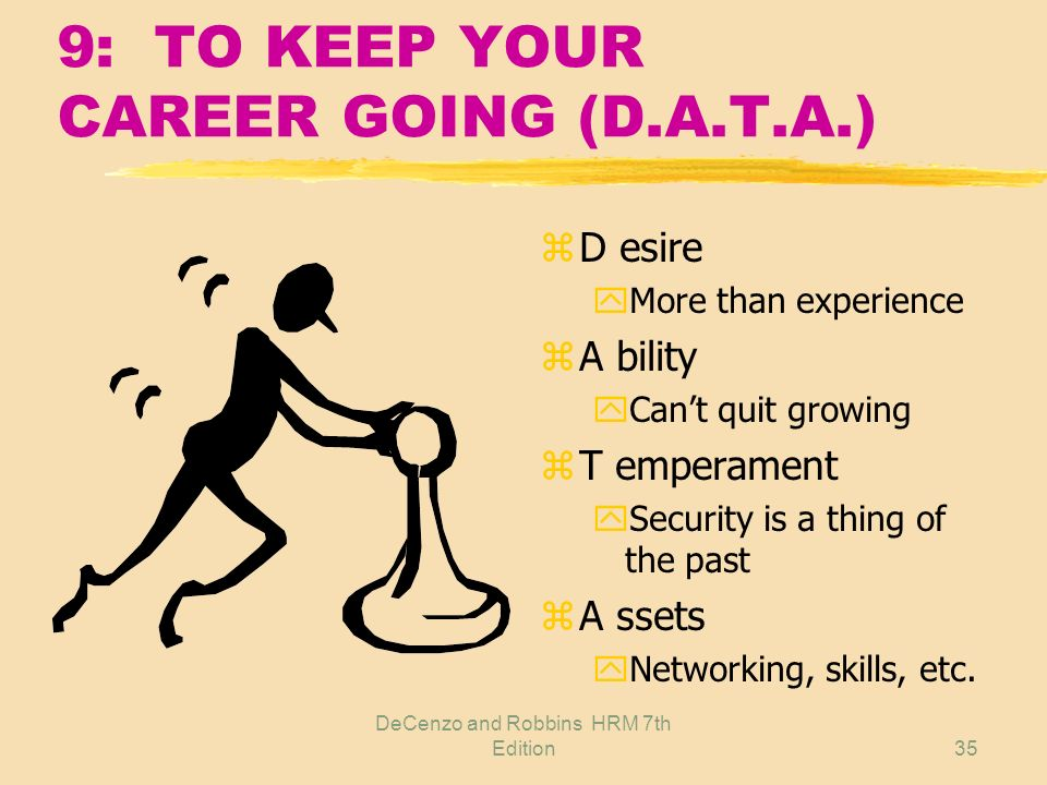 9: TO KEEP YOUR CAREER GOING (D.A.T.A.)