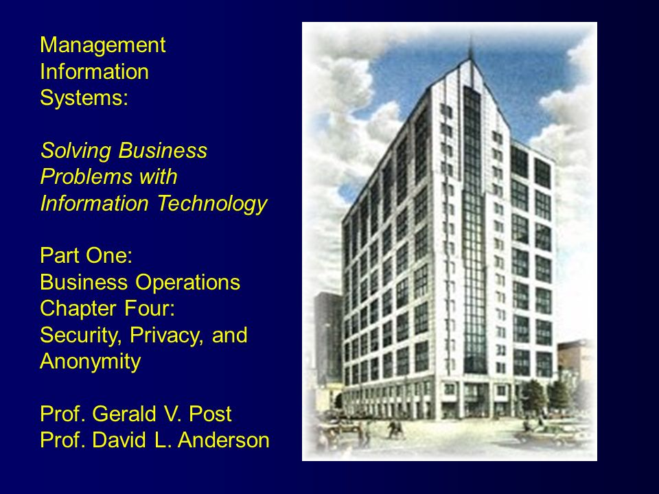 Management Information. Systems: Solving Business. Problems with. Information Technology. Part One: