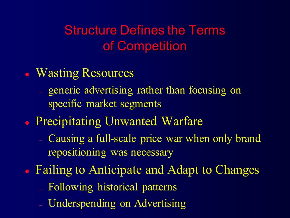 Structure Defines the Terms of Competition