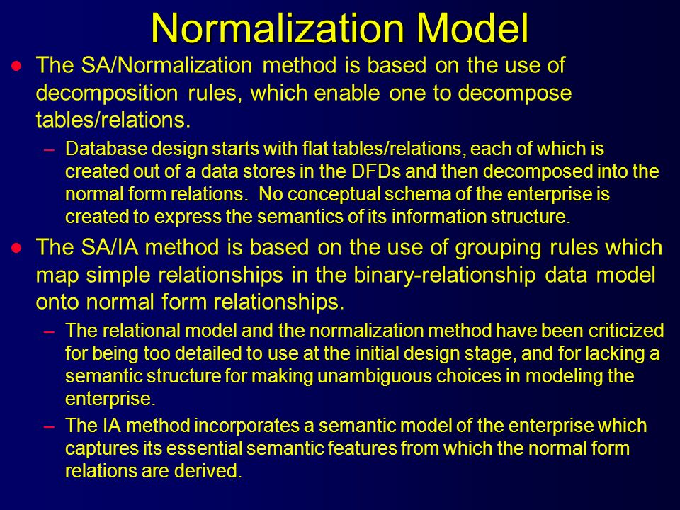 Normalization Model The SA/Normalization method is based on the use of decomposition rules, which enable one to decompose tables/relations.