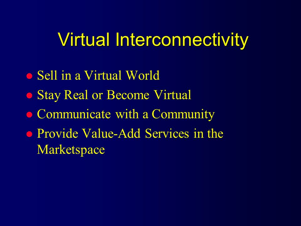Virtual Interconnectivity