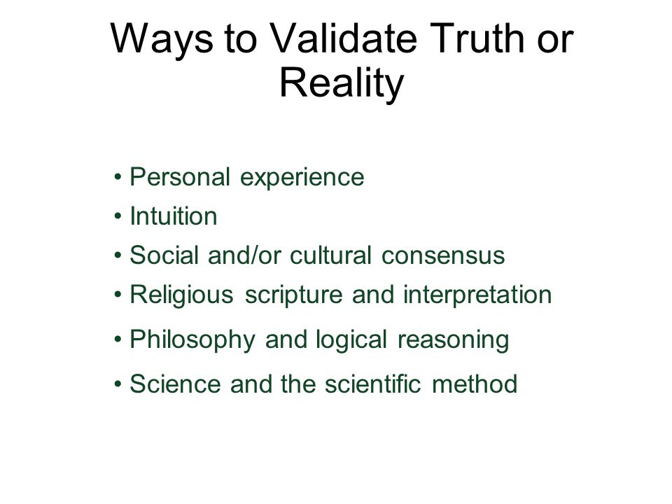 Ways to Validate Truth or Reality