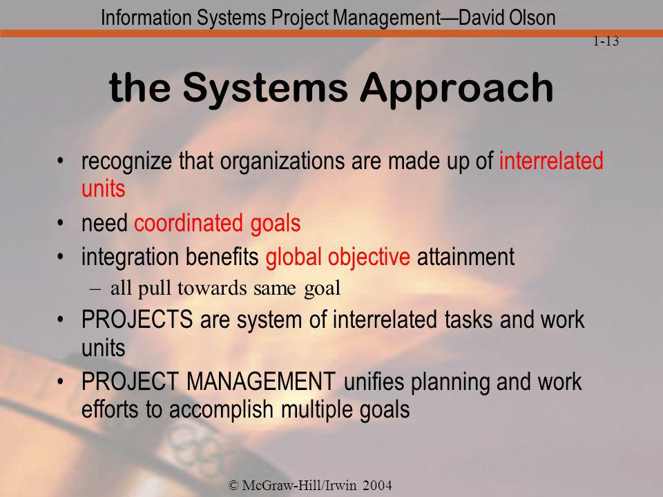 the Systems Approach recognize that organizations are made up of interrelated units. need coordinated goals.