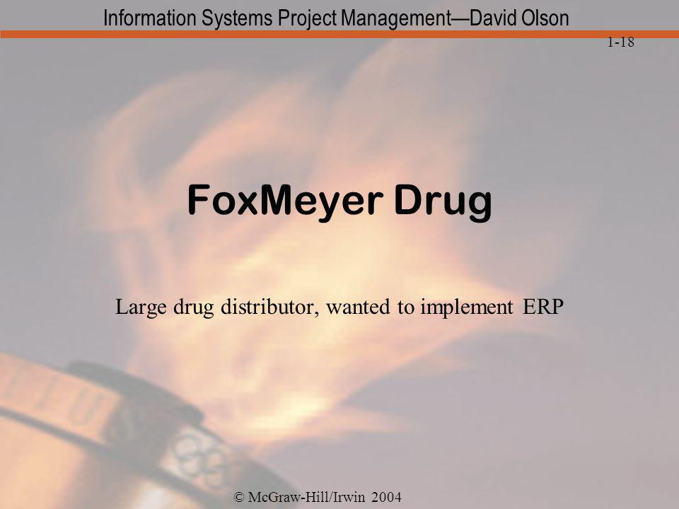 Large drug distributor, wanted to implement ERP