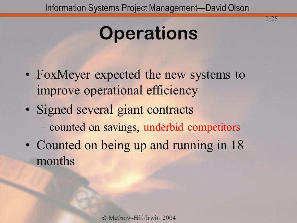 Operations FoxMeyer expected the new systems to improve operational efficiency. Signed several giant contracts.