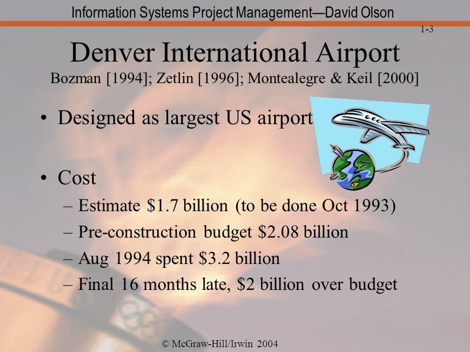 Denver International Airport Bozman [1994]; Zetlin [1996]; Montealegre & Keil [2000]