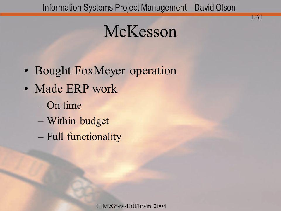 McKesson Bought FoxMeyer operation Made ERP work On time Within budget