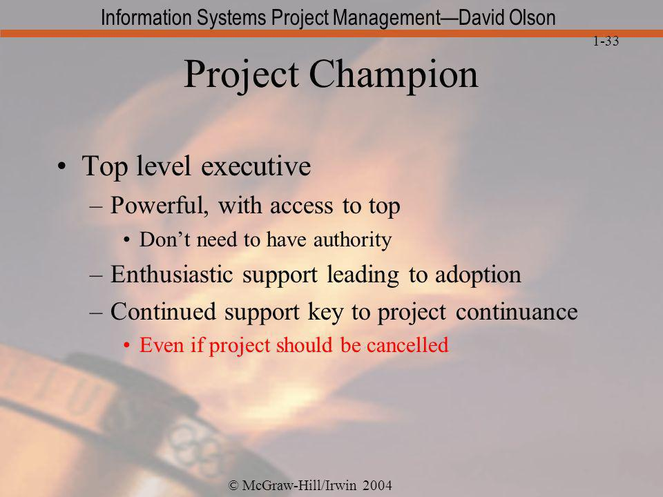Project Champion Top level executive Powerful, with access to top