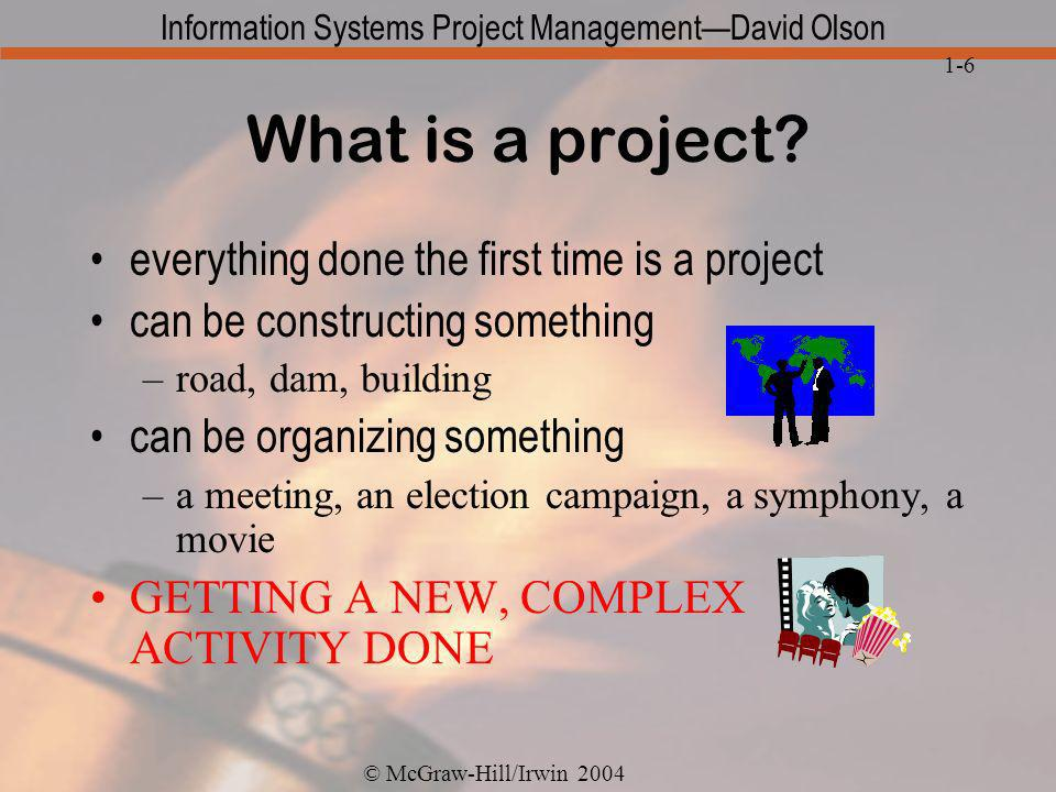 What is a project everything done the first time is a project