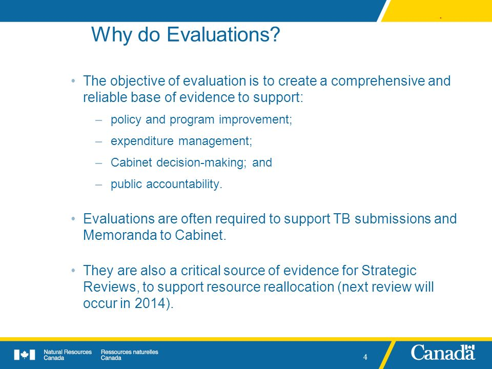 Why do Evaluations The objective of evaluation is to create a comprehensive and reliable base of evidence to support: